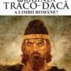 Pentru cine este nocivă originea traco-dacă a limbii române?